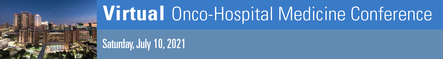 Onco-Hospital Medicine Conference: A Multidisciplinary Approach to the Care of Hospitalized Patients with Cancer Banner