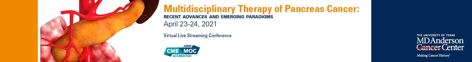 Multidisciplinary Therapy for Pancreas Cancer:  Recent Advances and Emerging Paradigms Banner