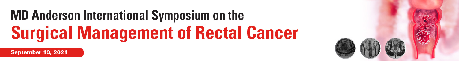 MD Anderson International Symposium on the Surgical Management of Rectal Cancer Banner