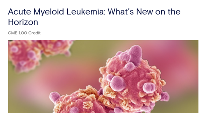 Acute Myeloid Leukemia: What's New on the Horizon Banner