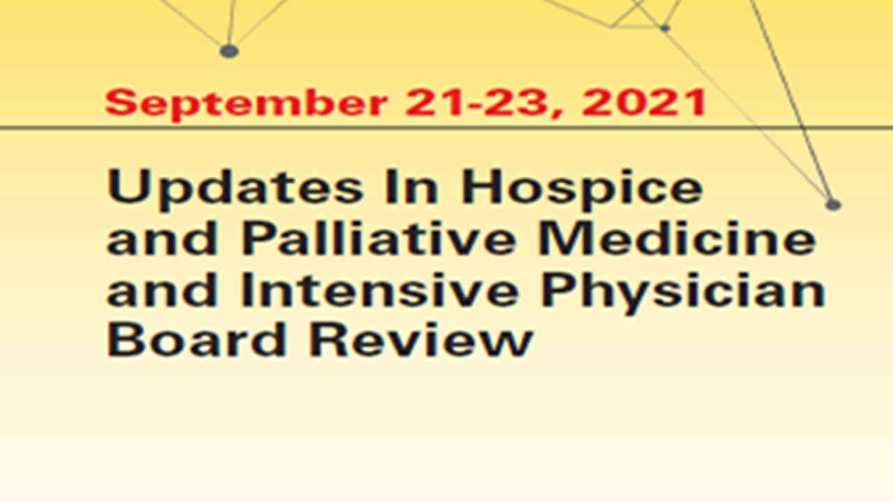 Updates in Hospice and Palliative Medicine and Intensive Physician Board Review Course 2021 Banner